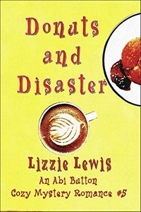 Donuts and Disaster by Lizzie Lewis