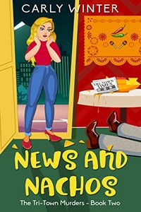 News and Nachos by Carly Winter