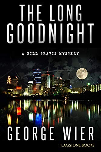 The Long Goodnight by George Wier