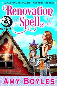 Renovation Spell by Amy Boyles