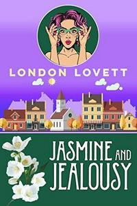 Jasmine and Jealousy by London Lovett