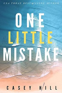 One Little Mistake by Casey Hill
