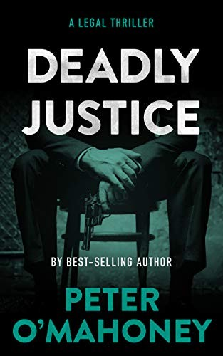 Deadly Justice by Peter O'Mahoney