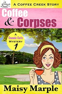 Coffee & Corpses by Maisy Marple