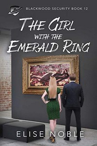 The Girl with the Emerald Ring by Elise Noble