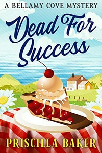 Dead for Success by Priscilla Baker