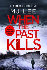 When the Past Kills by M. J. Lee