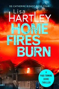 Home Fires Burn by Lisa Hartley