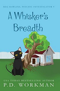 A Whisker's Breadth by P. D. Workman