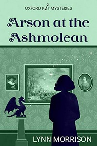 Arson at the Ashmolean by Lynn Morrison
