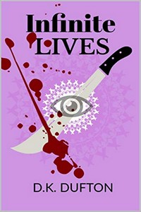 Infinite Lives by D. K. Dufton