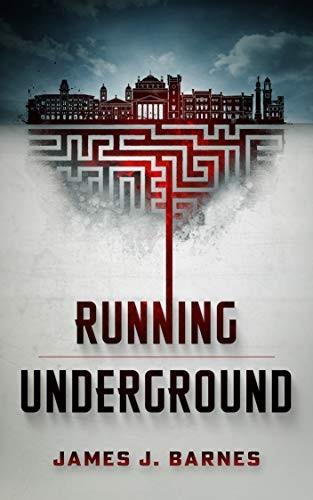 Running Underground by James J. Barnes