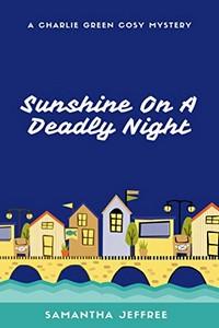 Sunshine on a Deadly Night by Samantha Jeffree