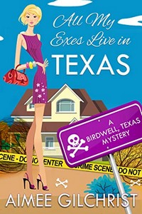 All My Exes Live in Texas by Aimee Gilbert