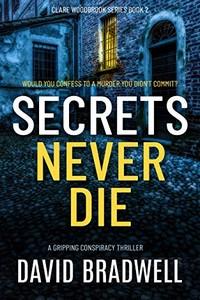 Secrets Never Die by David Bradwell