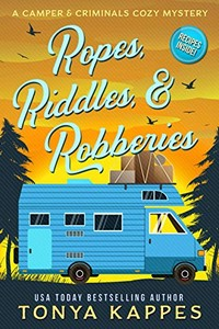Ropes, Riddles, & Robberies by Tonya Kappes