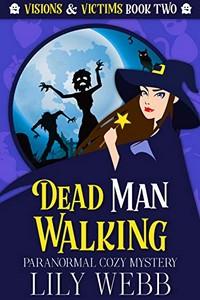 Dead Man Walking by Lily Webb