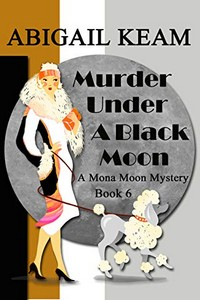 Murder Under a Black Moon by Abigail Keam