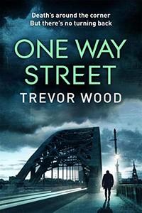 One Way Street by Trevor Wood