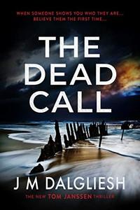 The Dead Call by J. M. Dalgliesh
