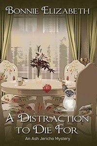 A Distraction to Die For by Bonnie Elizabeth