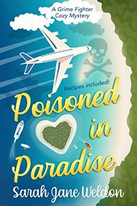 Poisoned in Paradise by Sarah Jane Weldon
