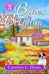 Bones in Belgium by Carolyn L. Dean