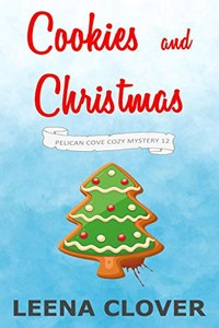 Cookies and Christmas by Leena Clover