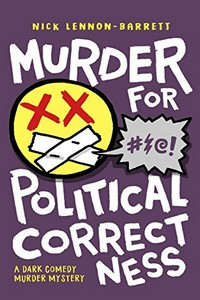 Murder for Political Correctness by Nick Lennon-Barrett