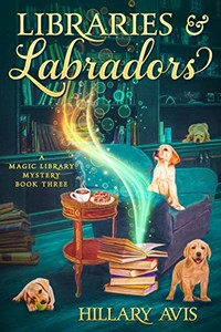 Libraries and Labradors by Hillary Avis