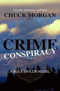 Crime Conspiracy by Chuck Morgan