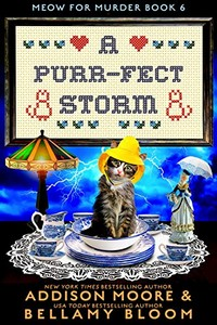 A Purr-fect Storm by Addison Moore & Bellamy Bloom