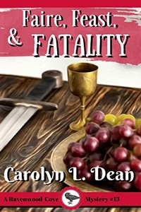 Faire, Feast, and Fatality by Carolyn L. Dean