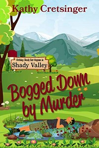 Bogged Down by Murder by Kathy Cretsinger