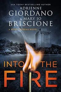 Into the Fire by Adrienne Giordano & Mary Jo Briscione