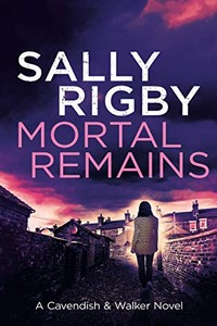 Mortal Remains by Sally Rigby