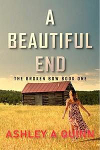 A Beautiful End by Ashley A. Quinn