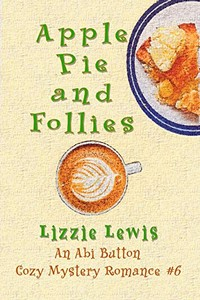 Apple Pie and Follies by Lizzie Lewis