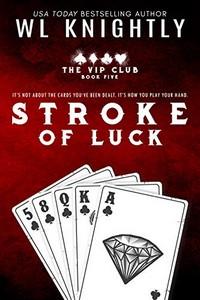 Stroke of Luck by W. L. Knightly