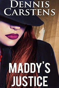 Maddy's Justice by Dennis Carstens