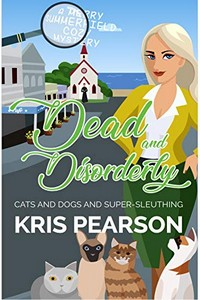 Dead and Disorderly by Kris Pearson