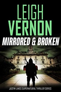 Mirrored and Broken by Leigh Vernon