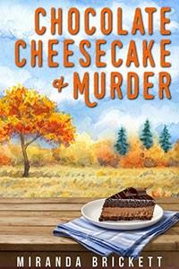 Chocolate Cheesecake & Murder by Miranda Brickett