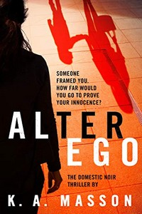 Alter Ego by K. A. Masson