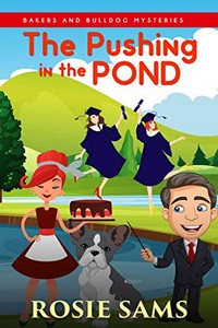 The Pushing in the Pond by Rosie Sams