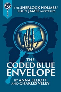 The Coded Blue Envelope by Anna Elliott and Charles Veley
