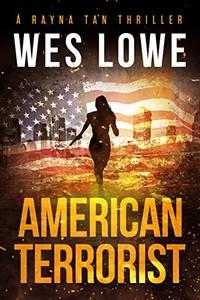 American Terrorist by Wes Lowe