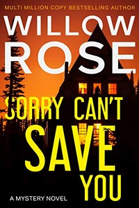 Sorry Can't Save You by Willow Rose