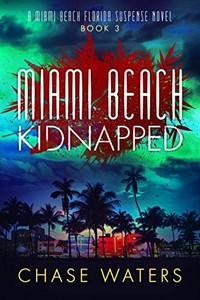 Miami Beach Kidnapped by Chase Waters