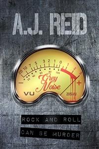 Grey Noise by A. J. Reid
